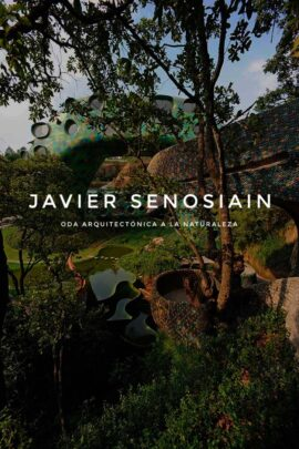 Javier Senosiain - Oda arquitectónica a la naturaleza