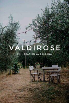 Valdirose - Un hogar en la Toscana