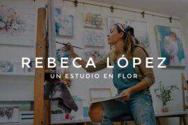 Rebeca López - Un estudio en flor