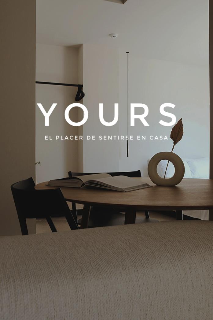YOURS - El placer de sentirse en casa